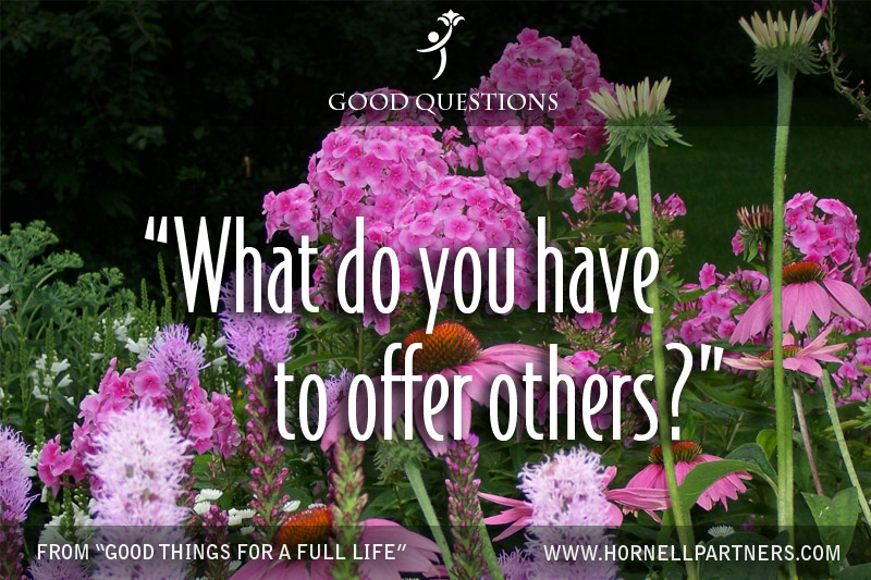 What do you have to offer others?